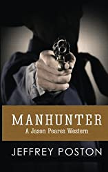 Manhunter: A Jason Peares Historical Western (Volume 4)