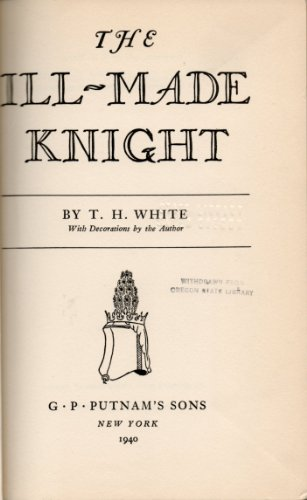 a description of the ill made knight on the once and future king Free summary and analysis of the events in th white s the once and future king that won t make the ill-made knight arthur is now married but many of arthur's knights have died on the quest plus, once arthur's leftover guys return to court they now have nothing to do.