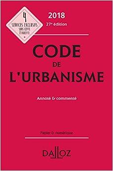 Code de l'urbanisme 2018, annoté et commenté - 27e éd.