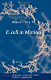 E. Coli in Motion, Berg, Howard C., 0387008888
