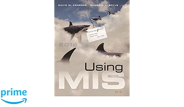 Using mis plus mymislab with pearson etext access card package using mis plus mymislab with pearson etext access card package 8th edition david m kroenke randall j boyle 9780134058450 amazon books fandeluxe Choice Image