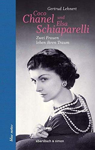 Coco Chanel und Elsa Schiaparelli: Zwei Frauen leben ihren Traum (Frauen, Chanel)
