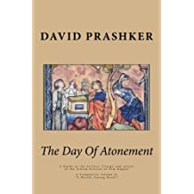 The Day Of Atonement: A Guide to the history, liturgy and nature of the Jewish festival of Yom Kippur