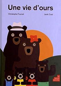 """Afficher """"Une vie d'ours"""""""