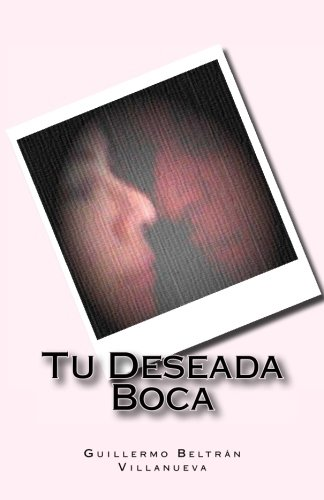 Tu Deseada Boca (Spanish Edition)