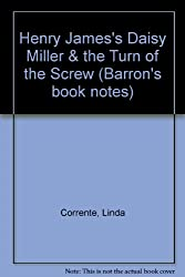 Henry James's Daisy Miller & the Turn of the Screw (Barron's Book Notes)