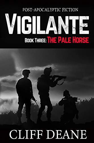 Vigilante: Book Three: The Pale Horse by [Deane, Cliff]