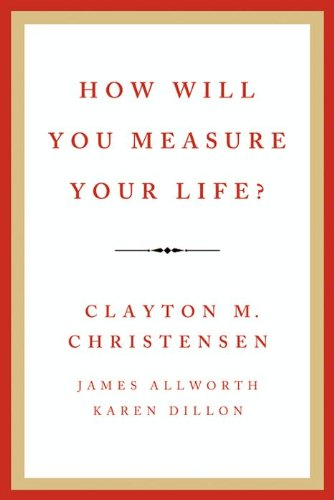 How Will You Measure Your Life? cover