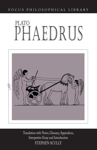 Plato : Phaedrus: A Translation With Notes, Glossary, Appendices, Interpretive Essay and Introduction (Focus Philosophic