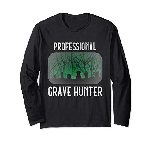 Taphophile Shirt Grave Hunter Cemetery Halloween Gift Long Sleeve T-Shirt ()