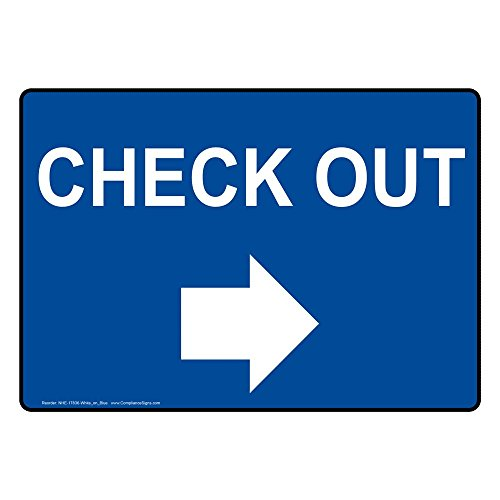 tic Check Out (With Right Arrow) Sign, 10 X 7 in. with English Text and Symbol, White on Blue (Out Arrow)