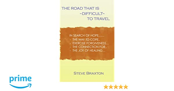 The Road That is Difficult to Travel