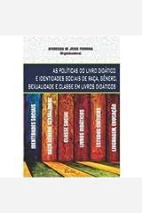 Politicas do Livro Didatico e Identidades Sociais de Raca, Genero, Sexualidade e Classe em Livros Didaticos Paperback