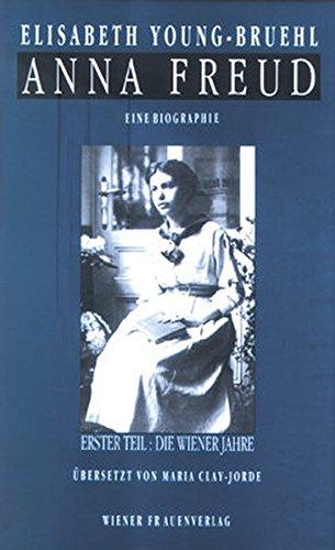 Anna Freud, Tl.1, Die Wiener Jahre (Reihe Frauenforschung)