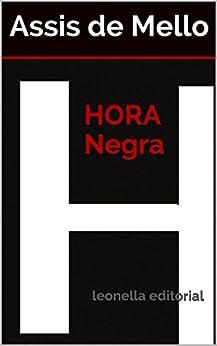 Hora Negra: leonella ateliê por [de Mello, Assis]