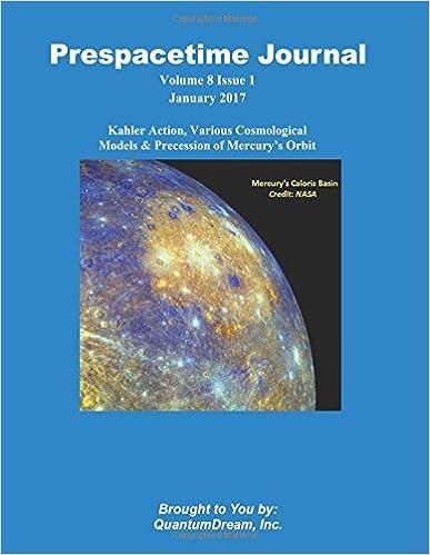Quantum Dream Inc. - Prespacetime Journal Volume 8 Issue 1: Kahler Action, Various Cosmological Models & Precession Of Mercury?s Orbit