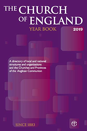 The Church of England Year Book 2019: A Directory of Local and National Structures and Organizations and the Churches and Provinces of the Anglican Communion