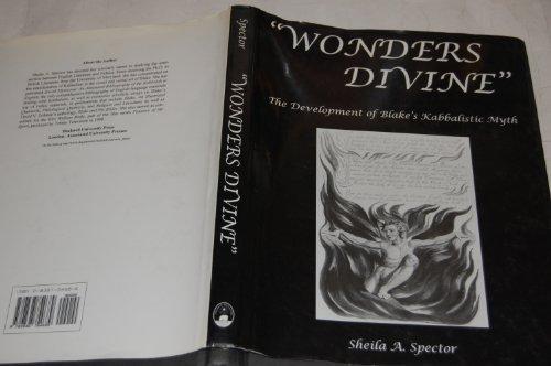 Wonders Divine: The Development of Blake's Kabbalistic Myth