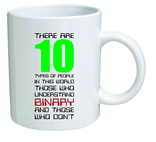 Funny Mug - There are 10 types of people in this world. Binary, computers, geek, nerd, programming - 11 OZ Coffee Mugs - Inspirational gifts and sarcasm - By A Mug To Keep TM