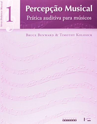Percepção Musical: Pratica Auditiva Para Musicos - Série Didatico Musical - Vol.1