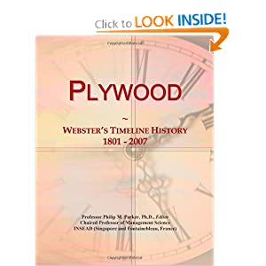 Plywood: Webster's Timeline History, 1801 - 2007 Icon Group International