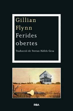 Ferides obertes (LA NEGRA) (Catalan Edition) eBook: Flynn, Gillian, Ferran Ràfols: Amazon.es: Tienda Kindle