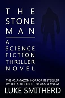 The Stone Man - A Science Fiction Thriller by [Smitherd, Luke]