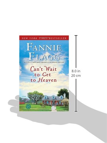 Cant Wait To Get To Heaven A Novel Elmwood Springs Fannie Flagg