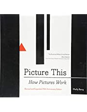 Picture This: How Pictures Work (Art Books, Graphic Design Books, How To Books, Visual Arts Books, Design Theory Books)