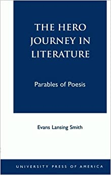 The Hero Journey in Literature: Parables of Poesis (British Academy Monographs in)