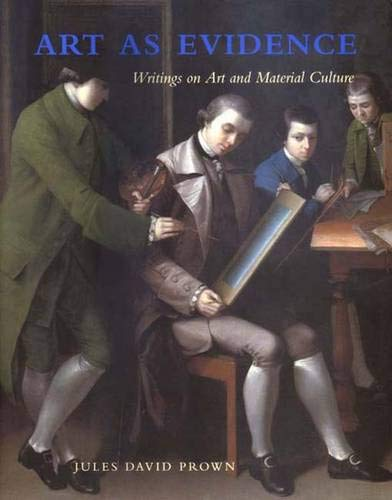 Art as Evidence: Writings on Art and Material Culture
