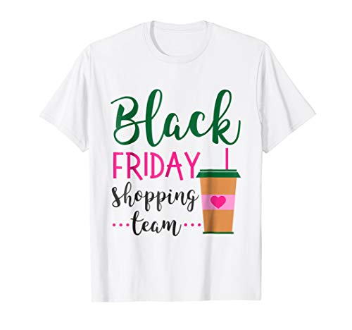 Black Friday Shopping Team Shirt Cute Gift for Teenage Girl -