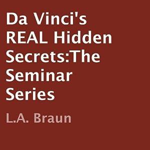 Da Vinci's REAL Hidden Secrets Audiobook