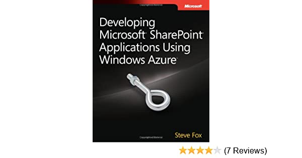 Developing microsoft sharepoint applications using windows azure developing microsoft sharepoint applications using windows azure developer reference steve fox 9780735656628 amazon books fandeluxe Gallery