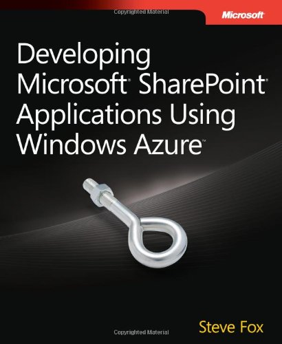 Developing Microsoft SharePoint Applications Using Windows Azure by Microsoft Press