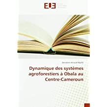 Dynamique des systèmes agroforestiers à Obala au Centre-Cameroun