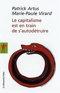 Le capitalisme est en train de s'autodétruire par Artus