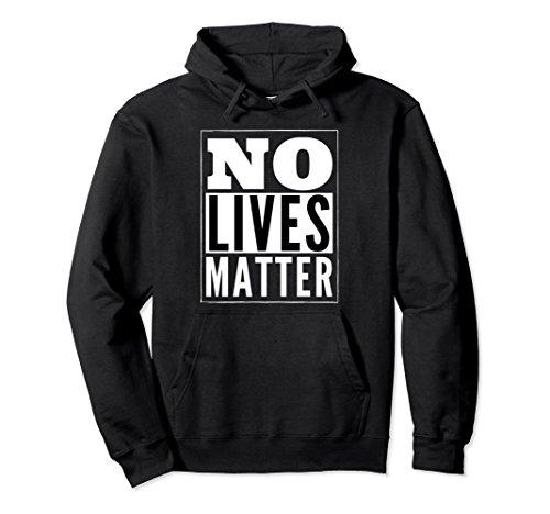 Unisex No Lives Matter Halloween Political Funny Hoodie Large Black