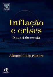 Inflação e crises: O papel da moeda