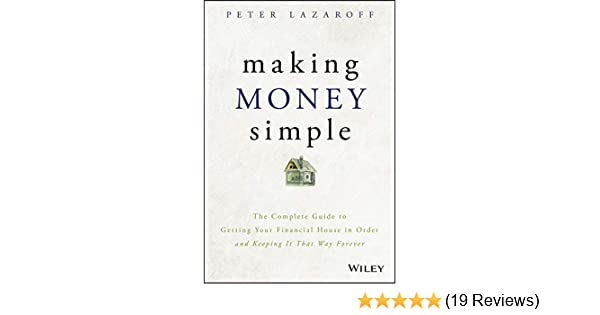 Amazon com: Making Money Simple: The Complete Guide to Getting Your