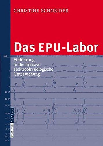 Das EPU-Labor: Einführung in die invasive elektrophysiologische Untersuchung: Einfuhrung in Die Invasive Elektrophysiologische Untersuchung