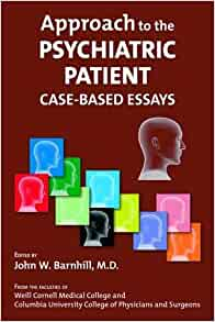 approach to the psychiatric patient case-based essays Approach to the psychiatric patient: case-based essays by making use of over 100 essayists, approach to the psychiatric patient captures much of the complexity.