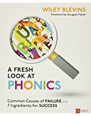 A Fresh Look at Phonics: Common Causes of Failure and 7 Ingredients for Success