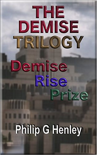 Book: The Demise Trilogy by Philip G Henley