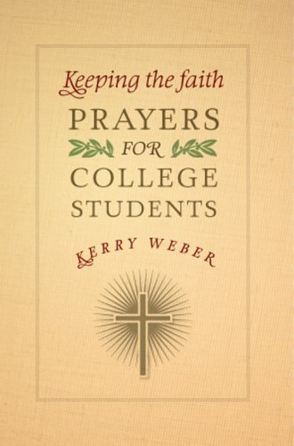 Keeping the Faith: Prayers for College Students by Kerry Weber (2009-05-04) (Keeping The Faith Prayers For College Students)