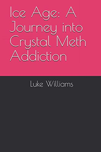 Ice Age: A Journey into Crystal Meth Addiction