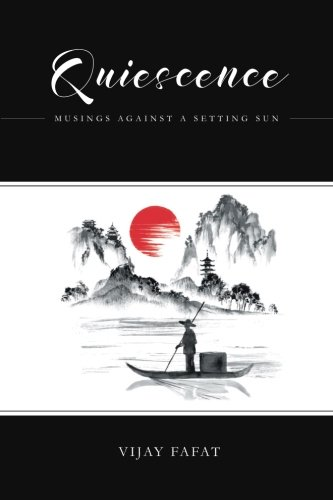 Read Online Quiescence: Musings Against A Setting Sun ebook