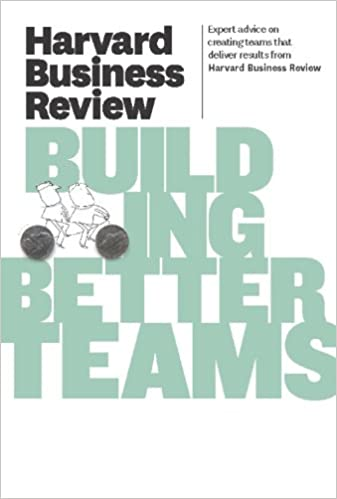 Harvard Business Review On Building Better Teams Harvard Business
