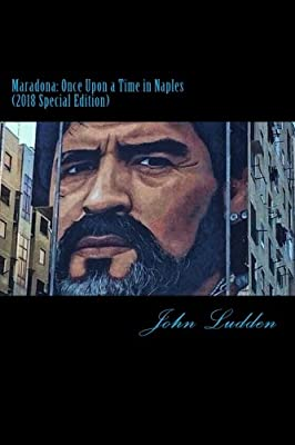 Maradona: Once Upon a Time in Naples: (2018 Edition)