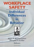 Workplace Safety: Individual Differences in Behaviour